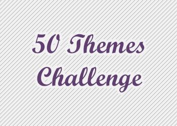 50 Themes Challenge